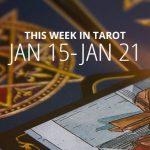 This Week in Tarot: January 15 – 21
