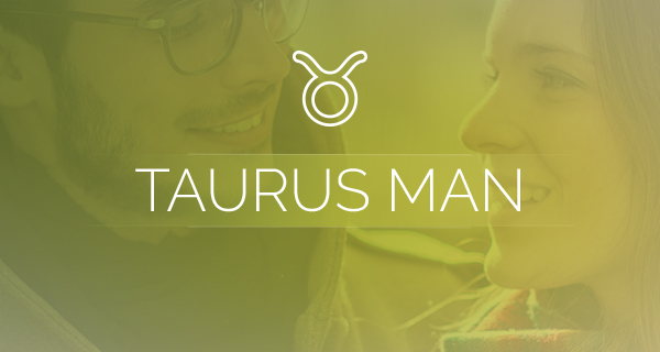 Taurus man dating style